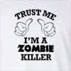 Trust Me I'am A Zombie Killer Long Sleeve T-Shirt