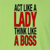 Act Like A Lady Think Like A Boss Long Sleeve T-Shirt