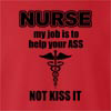 Nurse My Job Is To Help Your Ass Not Kiss It crew neck Sweatshirt