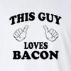 This Guy Loves Bacon Long Shirt Funny College Tee