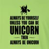 Always Be Yourself Unless You Can Be Unicorn Then Always Be Unicorn Long Sleeve T-Shirt