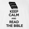 Keep Calm And Read The Bible T Shirt