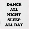 Dance All Night Sleep All Day Hooded Sweatshirt