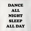 Dance All Night Sleep All Day Crew Neck Sweatshirt