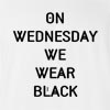 On Wednesday We Wear Black T-Shirt