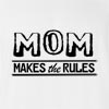 Mom Makes The Rules T-Shirt