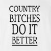 Country Bitches Do It Better T-Shirt
