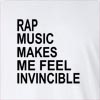 Rap Music Makes Me Feel Invincible Long Sleeve T-Shirt
