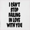 I Can't Stop Failing In Love With You Hooded Sweatshirt