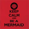Keep Calm And Be A Mermaid Hooded Sweatshirt