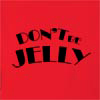 Don't Be Jelly Hooded Sweatshirt