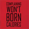 Complaining Won't Born Calories Hooded Sweatshirt