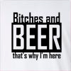 Bitches And Beer That's Why I'M Here Long Sleeve T-shirt