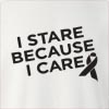 I Stare Because I Care Crew Neck Sweatshirt