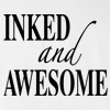 Inked and Awesome Tattoo T Shirt