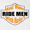 Real Women Ride Men with Harleys Funny T Shirt