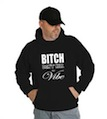 Bitch Don't Kill My Vibe Hooded Sweatshirt