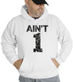 Ain't 1 Hooded Sweatshirt