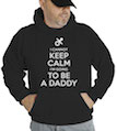 I Cannot Keep Calm, I'm Going To Be A Daddy Hooded Sweatshirt