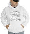 Go Big or Go Home Hell Hooded Sweatshirt