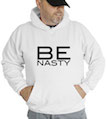 Be Nasty Hooded Sweatshirt