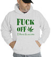 Fuck Off I Have Glaucoma Marijuana Hooded Sweatshirt