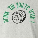 Drink 'Till Your Irish St. Patrick's Day Long Sleeve T-Shirt