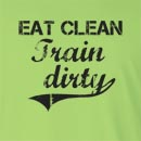 Eat Clean Train Dirty Sleeve T-Shirt