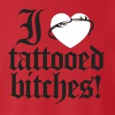 I Love Heart Tattooed Bitches  Crew Neck Sweatshirt
