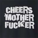 Cheers Mother Fucker Crew Neck Sweatshirt