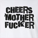 Cheers Mother Fucker  Long Sleeve T-Shirt