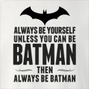 Always Be Yourself Unless You Can Be Batman Crew Neck Sweatshirt