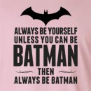 Always Be Yourself Unless You Can Be Batman Long Sleeve T-Shirt