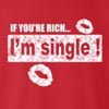 If You're Rich I'm Single Crew Neck Sweatshirt
