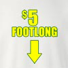 $5 (Five Dollar) Footlong Crew Neck Sweatshirt