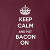 Keep Calm And Put Bacon T Shirt