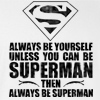 Always Be Yourself Unless You Can Be Superman T-shirt