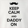 Keep Calm and Daddy On Crew Neck Sweatshirt
