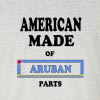 American Made of Aruba Parts T Shirt