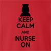Keep Calm and Nurse On Crew Neck Sweatshirt