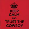 Keep Calm and Trust The Cowboy Hooded Sweatshirt