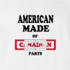 American Made of Canada Parts T Shirt