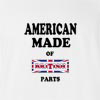 American Made Of United Kingdom Parts T-shirt