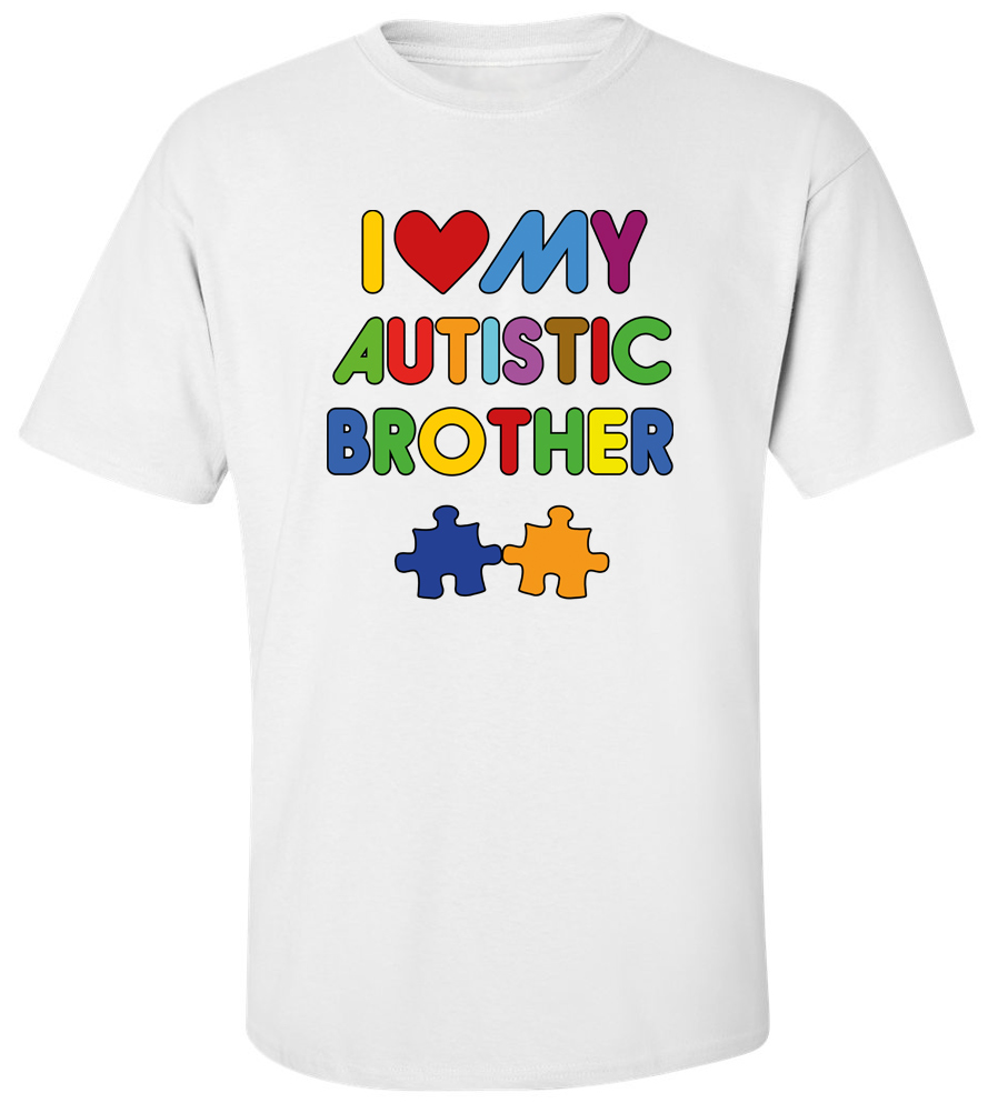 I Love My Autistic Brother T Shirt