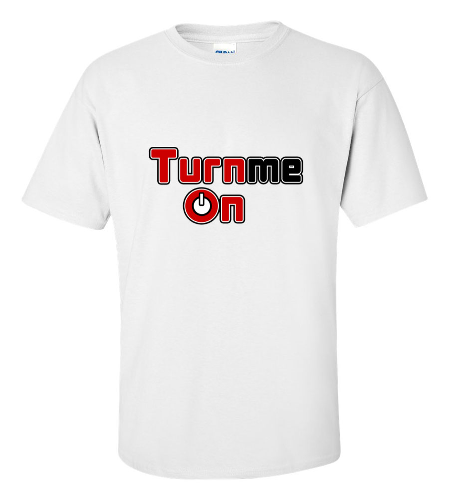 Turn Me On Sexy T Shirt